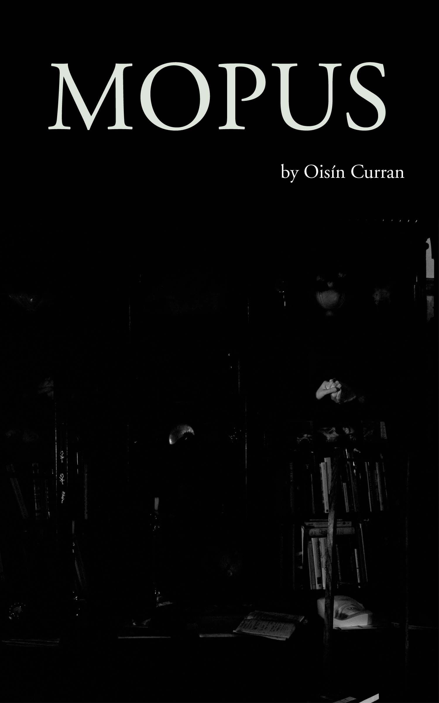 Mopus: A Novel  by Oisín CurranIntroduction by Steve Katz