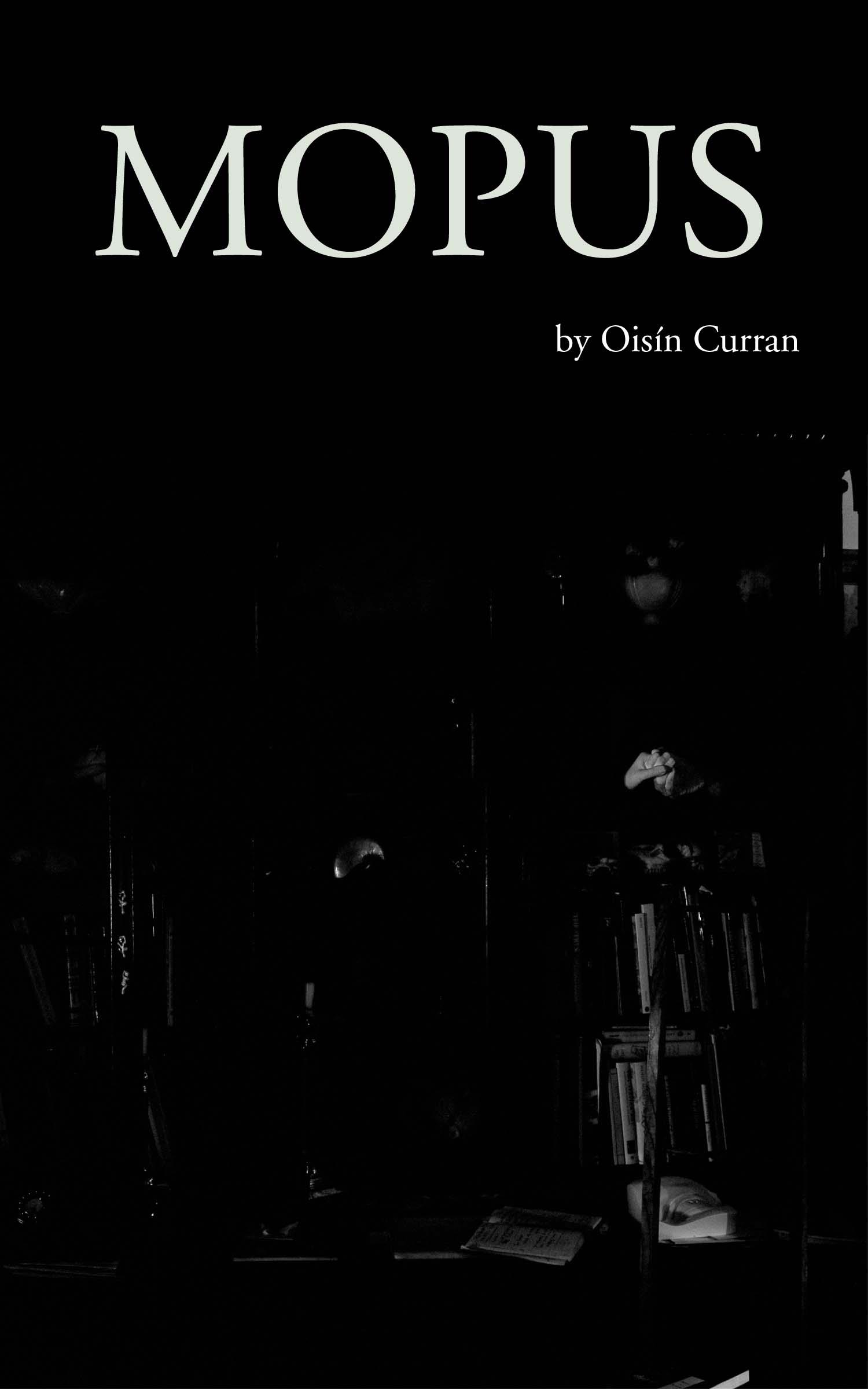 Mopus: A Novel  by Oisín CurranIntroduction by Steve Katz
