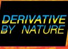 Derivative by Nature, on display May 1 through May 15, 2016