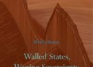 Featured Book: Walled States, Waning Soverignty, by Wendy Brown (Zone, 2014)
