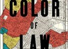 Featured book for July: The Color of Law: A Forgotten History of How Our Government Segregated America, by Richard Rothstein (Liveright, 2017)