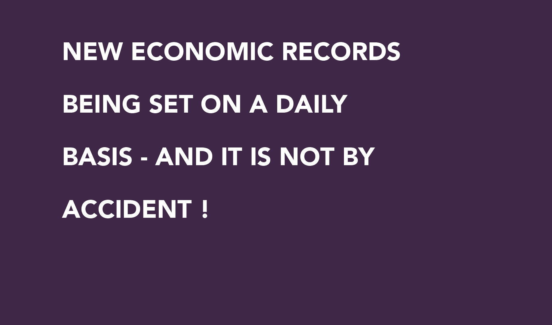 New Economic Records Being Set On A Daily Basis – And It Is Not By Accident!