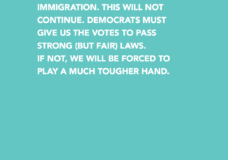 The United States has been spending Billions of  Dollars a year on Illegal  Immigration. This will not  continue. Democrats must  give us the votes to pass  strong (but fair) laws.  If not, we will be forced to play a much tougher hand.
