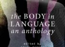 The Body in Language: An Anthology, edited by Edwin Torres