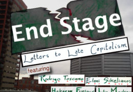 CANCELLED: End Stage: Letters to Late Capitalism, Saturday, March 14, 2020, 7pm